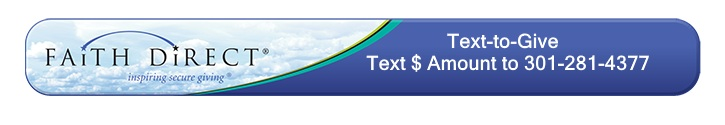 Faith Direct, Text-to-give. Text Dollar Amount to 301-281-4377