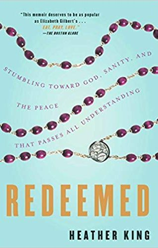 Redeemed by Heather King