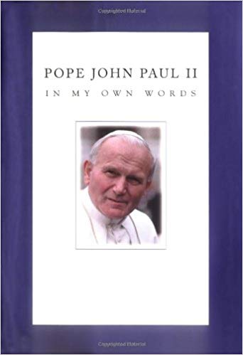 Pope John Paul 2 in my own words