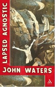 Lapsed Agnostic by John Waters