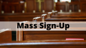 Sign-Up for Mass